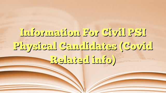 Information For Civil PSI Physical Candidates (Covid Related info)