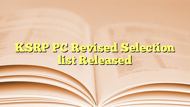 KSRP PC Revised Selection list Released