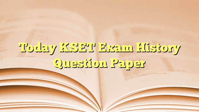 Today KSET Exam History Question Paper
