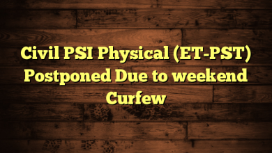 Civil PSI Physical (ET-PST) Postponed Due to weekend Curfew
