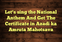 Let's sing the National Anthem And Get The Certificate in Azadi ka Amruta Mahotsava