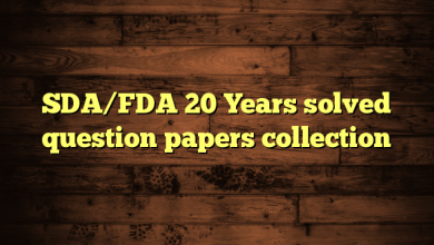 SDA/FDA 20 Years solved question papers collection
