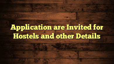 Application are Invited for Hostels and other Details