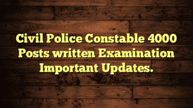 Civil Police Constable 4000 Posts written Examination Important Updates.
