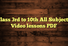 Class 3rd to 10th All Subjects Video lessons PDF