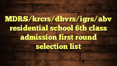 MDRS/krcrs/dbvrs/igrs/abv residential school 6th class admission first round selection list